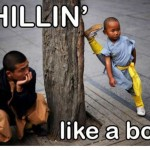 Meme Thursday, A Day Late: Because We've Been Chillin' Like A Boss