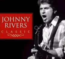Saturday Night Musical Outro: Johnny Rivers &#8211; China