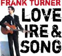 Saturday Night Musical Outro: Frank Turner – Love Ire & Song