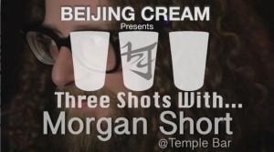 Three Shots With Morgan Short