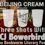 Three Shots With… CJ Bowerbird, Poet