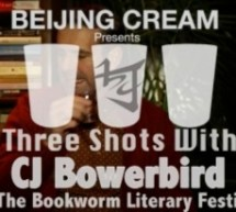 Three Shots With CJ Bowerbird, Poet
