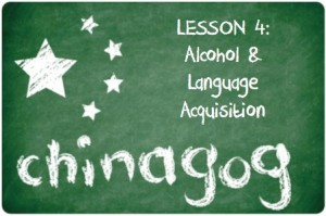 Chinagog - Alcohol and Language Acquisition